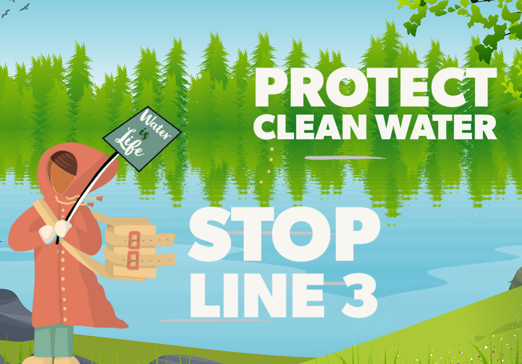 """Illustration of protestor next to lake holding a sign reading """"Water is Life"""". Caption: Protect Clean Water, Stop Line 3"""