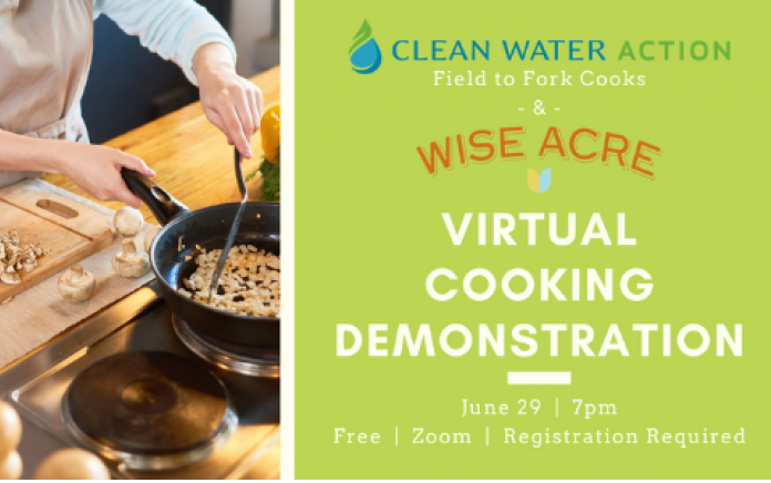 Clean Water Action Field to Fork Presents: Wise Acre Virtual Cooking Demonstration