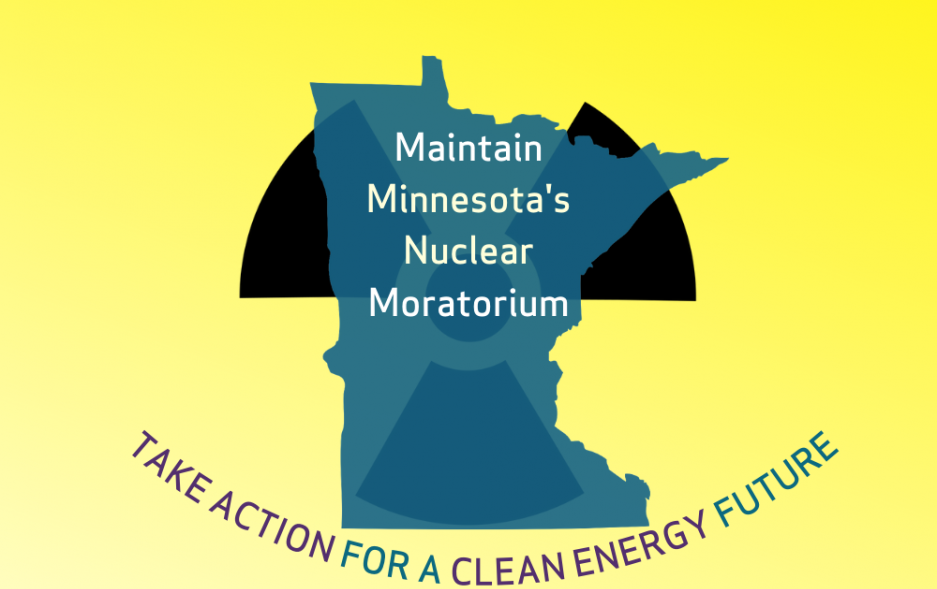 Maintain MInnesota's Nuclear Moratorium, take action for a clean energy future