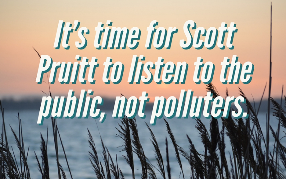 It's time for Scott Pruitt to listen to people, not polluters