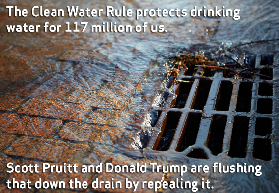 The Clean Water Rule protects drinking water for 117 million of us